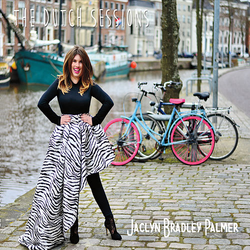 The Dutch Sessions von Jaclyn Bradley Palmer