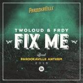Fix Me von Twoloud
