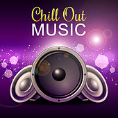 Chill Out Music – Ultimate Sunset, Chill Out Dance Party, Chill Lounge by Soulive