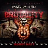 Police Brutality (feat. Money Matt) by Mizta CEO