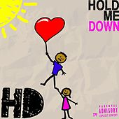 Hold Me Down by HD