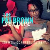 Sex Tape by Pat Brown
