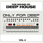 The Sound of Deep House: Only for Deep Vol.4 by Various Artists