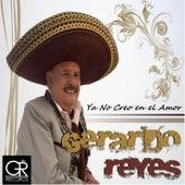 Ya No Creo en el Amor by Gerardo Reyes