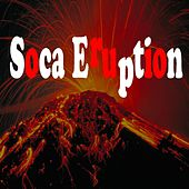 Soca Eruption by Various Artists