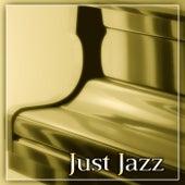 Just Jazz – Brilliant Sounds of Jazz,  Best Jazz Music for Restaurant, Jazz Club & Jazz Bar, Instrumental Piano Sounds for Bohema by New York Jazz Lounge