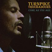 Come as You Are de Turnpike Troubadours