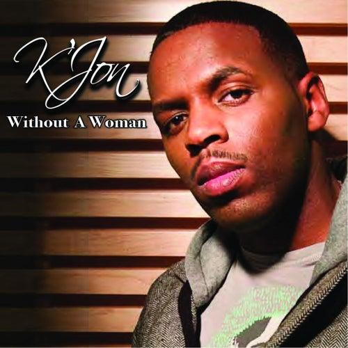 Without a Woman by K'Jon