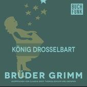 König Drosselbart by Brüder Grimm