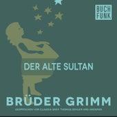 Der alte Sultan by Brüder Grimm