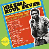 Soul Jazz Records Presents Nigeria Soul Fever: Afro Funk, Disco And Boogie: West African Disco Mayhem! by Various Artists