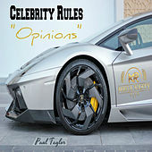 Celebrity Rules: Opinions by Paul Taylor