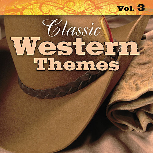 Classic Western Themes Vol. 3 by Various Artists