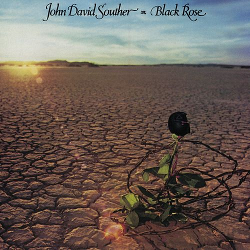 Black Rose (Expanded Edition) by J.D. Souther