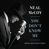 You Don't Know Me by Neal McCoy