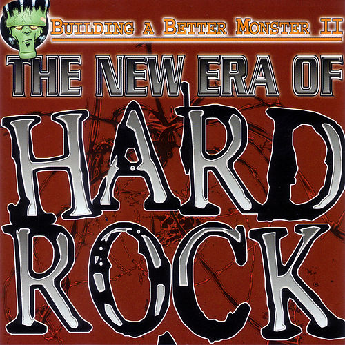 Building A Better Monster 2: The New Era Of Hard Rock by Various Artists