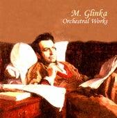 M. Glinka: Orchestral Works de USSR State Symphony Orchestra