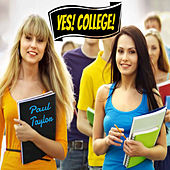 Yes! College! by Paul Taylor