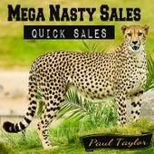 Mega Nasty Sales: Quick Sales by Paul Taylor