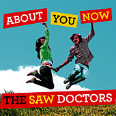 About You Now by The Saw Doctors