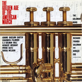 The Golden Age of the American March by The Goldman Band