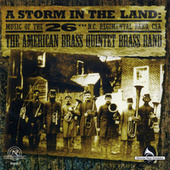 A Storm in the Land: Music of the 26th N.C. Regimental Band, CSA by American Brass Quintet Brass Band