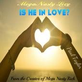 Mega Nasty Love: Is He in Love? by Paul Taylor