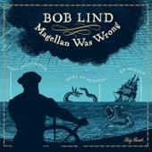 Magellan Was Wrong von Bob Lind