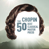 Chopin - The 50 Best Classical Masterpieces von Various Artists