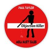 Mega Nasty Sales: Objection Killer by Paul Taylor