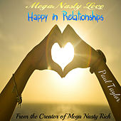 Mega Nasty Love: Happy in Relationships by Paul Taylor