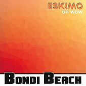 Oh Wow by Eskmo