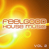 Feelgood House Music, Vol.2 by Various Artists