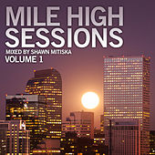 Mile high sessions Vol. 1 mixed by Shawn Mitiska von Various Artists