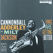 Things Are Getting Better de Cannonball Adderley