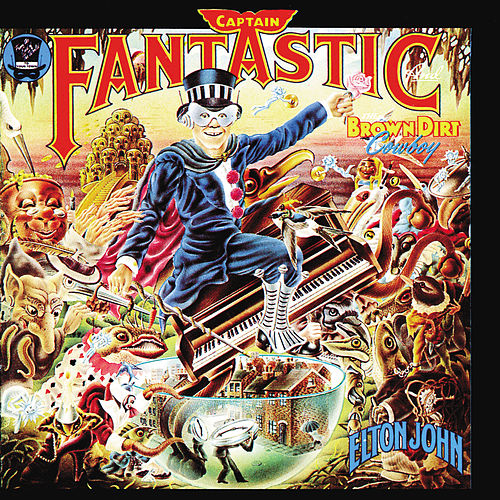 Captain Fantastic And The Brown Dirt Cowboy by Elton John