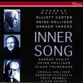 Inner Song - Chamber Music By Carter, Veress & Holliger de Heinz Holliger