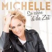 So schön ist die Zeit (Remix EP) von Michelle