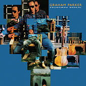 Human Soul (2016 Expanded Edition) by Graham Parker