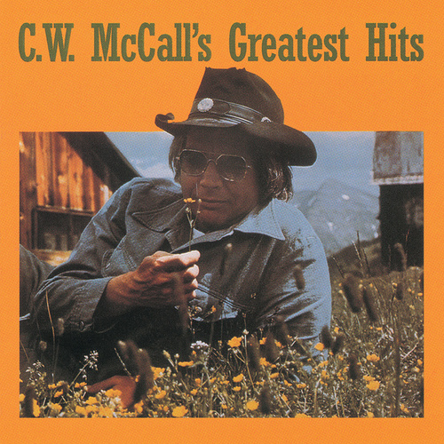 Greatest Hits by C.W. McCall