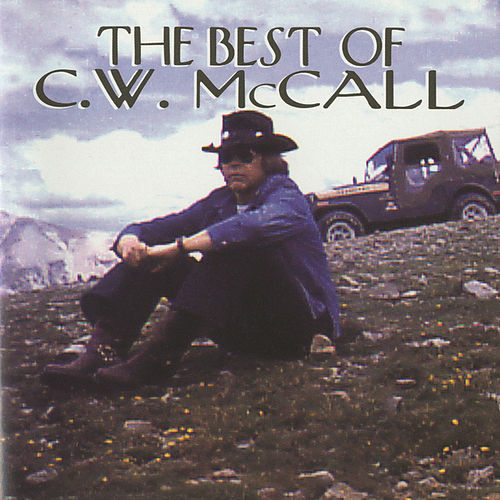 Best Of C.W. McCall by C.W. McCall