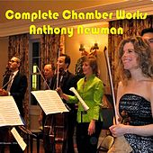 Complete Chamber Works of Anthony Newman by Various Artists