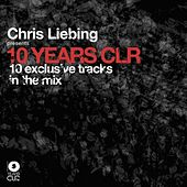 Chris Liebing Presents 10 Years Clr by Various Artists