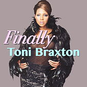 Finally von Toni Braxton