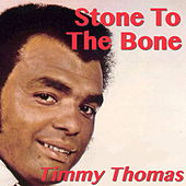 Stone To The Bone de Timmy Thomas