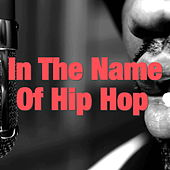 In The Name Of Hip Hop de Various Artists