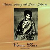Woman Blues (Remastered 2016) by Victoria Spivey