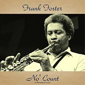 No' Count (Remastered 2016) by Frank Foster