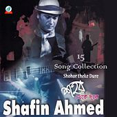 Shohor Theke Dure - 15 Song Collection by Shafin Ahmed