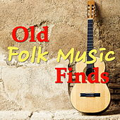 Old Folk Music Finds by Various Artists